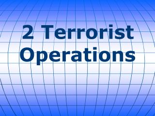 2 Terrorist Operations