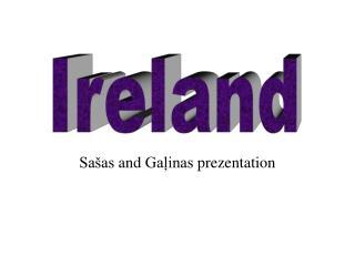 Sašas  and  Gaļinas  prezentation