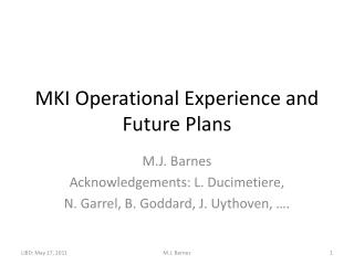 MKI Operational Experience and Future Plans