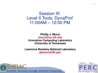 Session III: Level II Tools: DynaProf 11:00AM – 12:00 PM