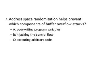 Address space randomization helps prevent which components of buffer overflow attacks?