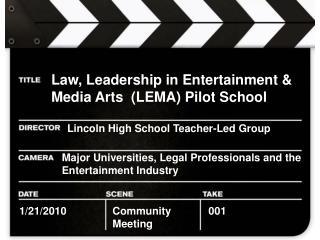 Law, Leadership in Entertainment & Media Arts  (LEMA) Pilot School