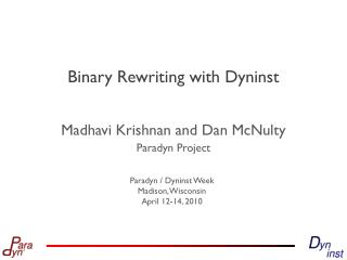 Binary Rewriting with  Dyninst