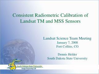 Consistent Radiometric Calibration of  Landsat TM and MSS Sensors