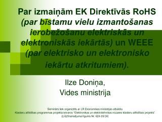 Ilze Doniņa, Vides ministrija Seminārs tiek organizēts ar LR Ekonomikas ministrijas atbalstu