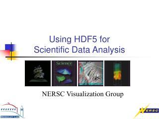 Using HDF5 for  Scientific Data Analysis