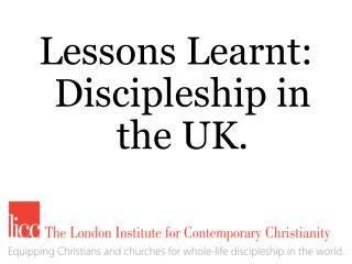 Lessons Learnt: Discipleship in the UK.