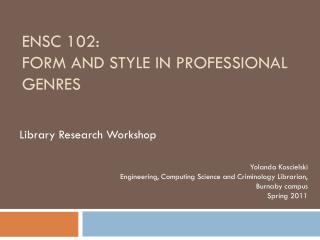 ENSC 102:  form and style in professional genres