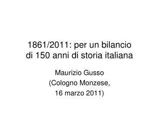 1861/2011: per un bilancio  di 150 anni di storia italiana