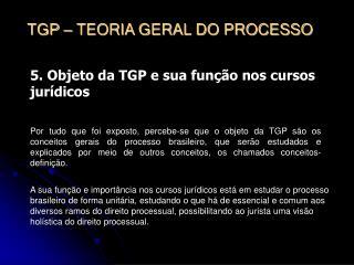 5. Objeto da TGP e sua função nos cursos jurídicos