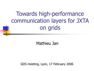 Towards high-performance communication layers for JXTA on grids