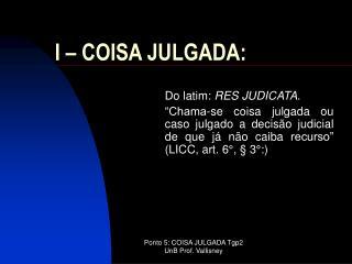 I  –  COISA JULGADA: