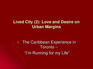 Lived City (2): Love and Desire on Urban Margins