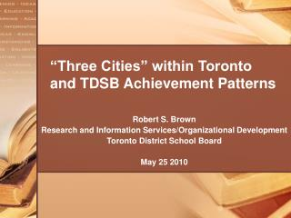 �Three Cities� within Toronto and TDSB Achievement Patterns
