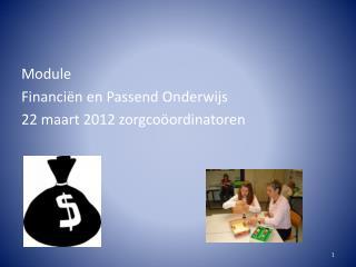 Module Financi�n en Passend Onderwijs 22 maart 2012 zorgco�ordinatoren