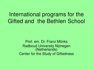 International programs for the Gifted and  the Bethlen School