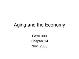 Aging and the Economy