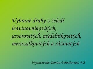 Vypracovala: Denisa Veřmiřovská, 4.B