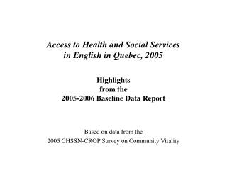 Based on data from the 2005 CHSSN-CROP Survey on Community Vitality