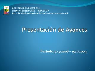 Período 31/3/2008 – 19/1/2009