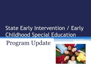 State Early Intervention / Early Childhood Special Education