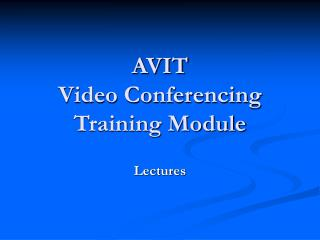 AVIT  Video Conferencing Training Module