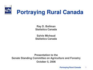Portraying Rural Canada Ray D. Bollman Statistics Canada Sylvie Michaud Statistics Canada