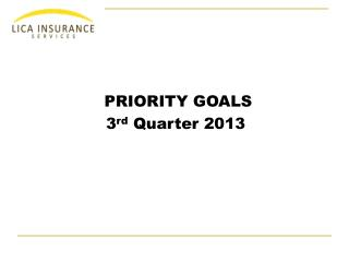 PRIORITY GOALS 3 rd  Quarter 2013