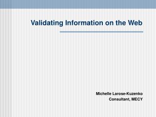 Validating Information on the Web