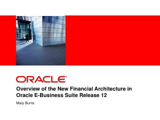 Overview of the New Financial Architecture in Oracle E-Business Suite Release 12