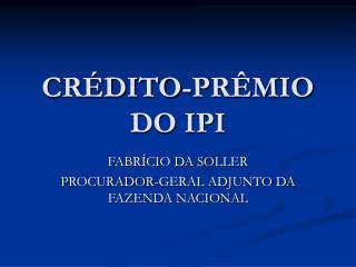 CRÉDITO-PRÊMIO DO IPI