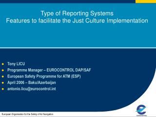 Type of Reporting Systems  Features to facilitate the Just Culture Implementation