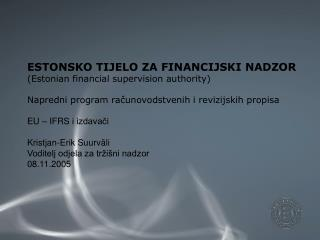 ESTONSKO TIJELO ZA FINANCIJSKI NADZOR (Estonian financial supervision authority)