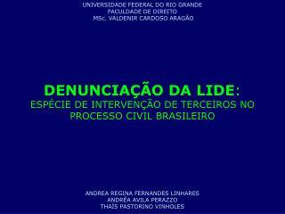 UNIVERSIDADE FEDERAL DO RIO GRANDE FACULDADE DE DIREITO  MSc. VALDENIR CARDOSO ARAGÃO