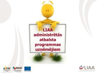 LIAA administrētās atbalsta programmas uzņēmējiem