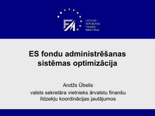 ES fondu administrēšanas sistēmas optimizācija