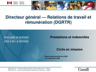 Directeur général — Relations de travail et rémunération (DGRTR)