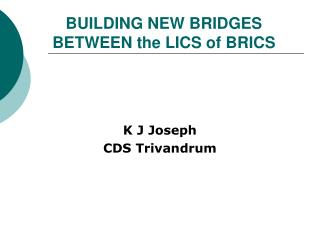 BUILDING NEW BRIDGES BETWEEN the LICS of BRICS