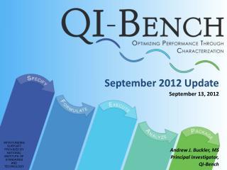 September 2012 Update September 13, 2012 Andrew J. Buckler, MS Principal Investigator, QI-Bench