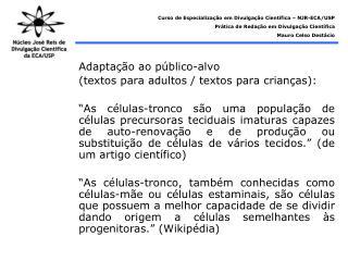 Adaptação ao público-alvo (textos para adultos / textos para crianças):