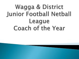 Wagga & District Junior Football Netball League Coach of the Year