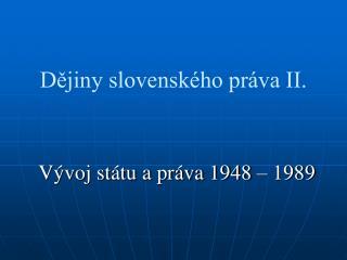 Dějiny slovenského práva II.