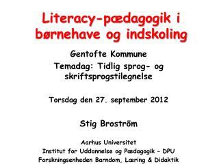 Literacy -pædagogik i børnehave og indskoling