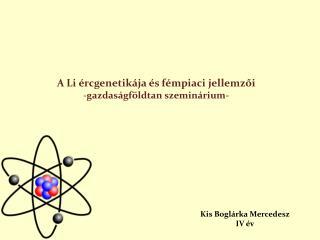 A Li  ércgenetikája és  f émpiaci jellemzői -gazdaságföldtan szeminárium-