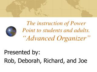 """The instruction of Power Point to students and adults.  """"Advanced Organizer"""""""