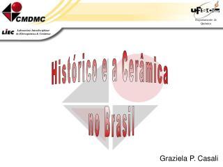 Histórico e a Cerâmica  no Brasil