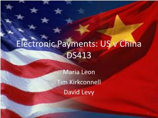 Electronic Payments: US v China DS413