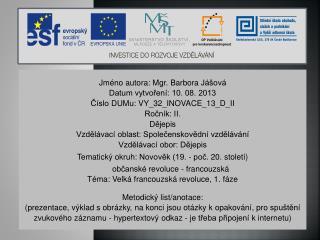 Jméno autora: Mgr. Barbora  Jášová Datum vytvoření: 10. 08. 2013