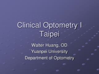 Clinical Optometry I Taipei