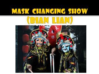 MASK  CHANGING   SHOW (BIAN  LIAN)